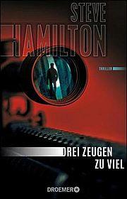 Drei Zeugen zu viel - Hamilton, Steve - Droemer Knaur