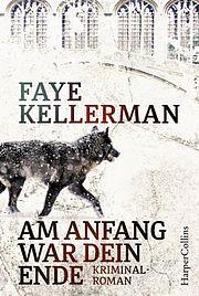 Autor: Kellerman, Faye, Titel: Am Anfang war dein Ende