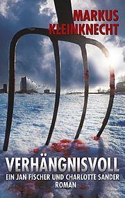 Autor: Kleinknecht, Markus, Titel: Verhängnisvoll