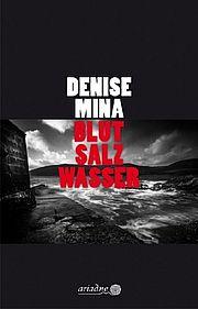 Blut Salz Wasser - Mina, Denise - Argument