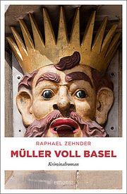 Müller voll Basel - Zender, Rafael - Emons
