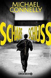 Scharfschuss - <a href='krimi_autoren/autor/16-Michael_Connelly'>Connelly, Michael</a> - Droemer Knaur