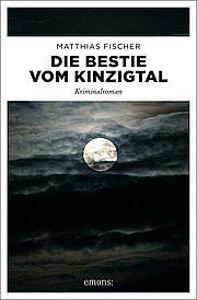 Die Bestie vom Kinzigtal - Fischer, Matthias - Emons