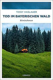 Tod im Bayerischen Wald - Haslauer, Tessy - Emons