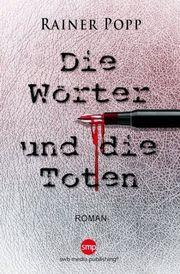 Autor: Popp, Rainer, Titel: Die Wörter und die Toten