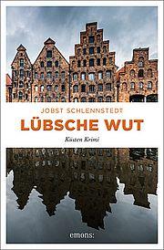 Autor: Schlennstedt, Jobst, Titel: Lübsche Wut