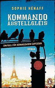 Kommando Abstellgleis - Hénaff, Sophie - Penguin