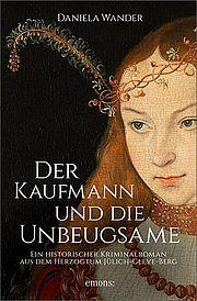 Autor: Wander, Daniela, Titel: Der Kaufmann und die Unbeugsame