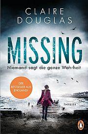 Autor: Douglas, Claire, Titel: Missing. - Niemand sagt die ganze Wahrheit