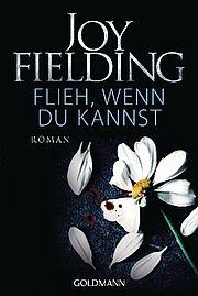 Autor: Fielding, Joy, Titel: Flieh, wenn du kannst
