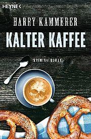 Kalter Kaffee - Kämmerer, Harry - Heyne