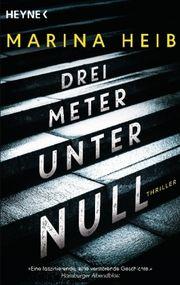 Autor: Heib, Marina, Titel: Drei Meter unter Null