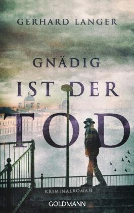 Autor: Langer, Gerhard, Titel: Gnädig ist der Tod