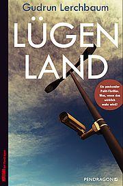 Autor: Lerchbaum, Gudrun, Titel: Lügenland