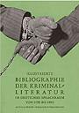 Illustrierte Bibliographie der Kriminalliteratur im deutschen Sprachraum 1796 bis 1945 - Schädel, Mirko - Achilla Press