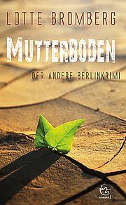 Mutterboden - Bromberg, Lotte - Memel Verlag