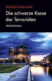 Autor: Greenwald, Gabriele, Titel: Die schwarze Kasse der Terroristen
