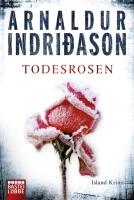 Todesrosen - <a href='krimi_autoren/autor/117-Arnaldur_Indridason'>Indridason, Arnaldur</a> - Bastei Lübbe