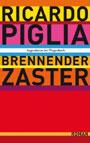 Brennender Zaster - Piglia, Ricardo - Wagenbach