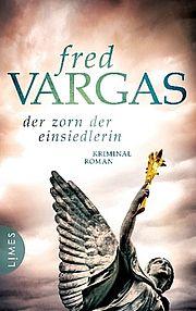 Autor: Vargas, Fred, Titel: Der Zorn der Einsiedlerin
