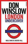 London Undercover - Winslow, Don - Suhrkamp