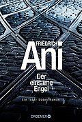 Der einsame Engel - Ani, Friedrich - Droemer Knaur
