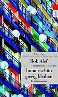 Immer schön gierig bleiben - Alef, Rob - Unionsverlag