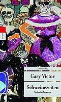 Schweinezeiten - Victor, Gary - Unionsverlag