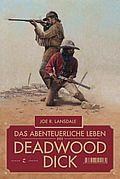 Das abenteuerliche Leben des Deadwood Dick - Lansdale, Joe R - Tropen bei Klett-Cotta