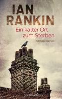 Ein kalter Ort zum Sterben - Rankin, Ian - Goldmann
