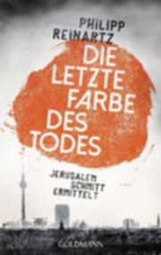 Die letzte Farbe des Todes - Reinartz, Philipp - Goldmann