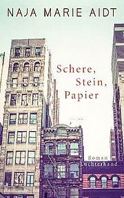 Schere, Stein, Papier - Aidt, Naja Marie - Luchterhand