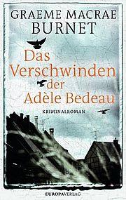 Das Verschwinden der Adèle Bedeau - Burnet, Graeme Macrae - Europa Verlag München