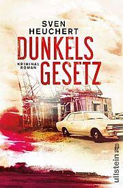 Dunkels Gesetz - Heuchert, Sven - Ullstein