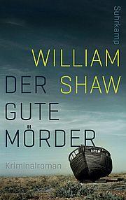 Der gute Mörder - Shaw, William - Suhrkamp