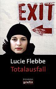Totalausfall - Flebbe, Lucie - Grafit