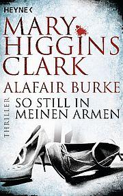 So still in meinen Armen - Clark, Mary Higgins / Burke, Alafair - Heyne