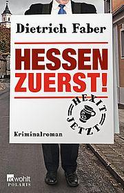 Hessen zuerst! - Faber, Dietrich - Rowohlt Polaris