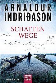 Schattenwege - <a href='krimi_autoren/autor/117-Arnaldur_Indridason'>Indridason, Arnaldur</a> - Bastei Lübbe