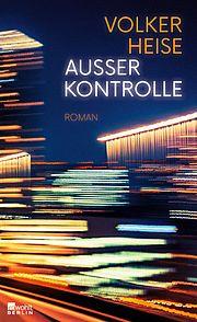 Außer Kontrolle - Heise, Volker - Rowohlt Berlin