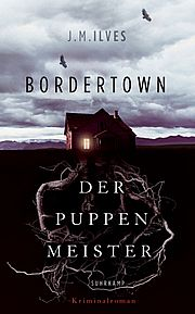 Bordertown - Der Puppenmeister - Ilves, J. M. - Suhrkamp