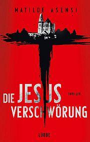 Die Jesus-Verschwörung - Asensi, Matilde - Bastei Lübbe