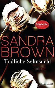 Tödliche Sehnsucht - Brown, Sandra - Blanvalet