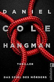 Hangman - Das Spiel des Mörders - Cole, Daniel - Ullstein