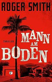 Mann am Boden - <a href='krimi_autoren/autor/17-Roger_Smith'>Smith, Roger</a> - Tropen bei Klett-Cotta