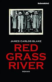 Red Grass River - Blake, James Carlos - Liebeskind