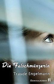 Die Falschmünzerin - Engelmann, Traude - edition krimi