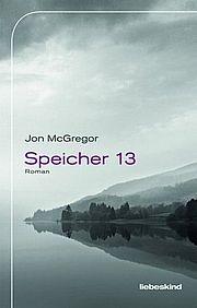 Speicher 13 - McGregor, Jon - Liebeskind
