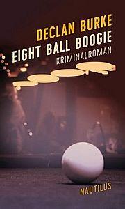 Eight Ball Boogie - Burke, Declan - Edition Nautilus