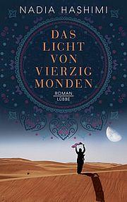 Das Licht von vierzig Monden - Hashimi, Nadia - Bastei Lübbe